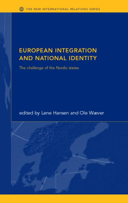 European Integration and National Identity: The Challenge of the Nordic States